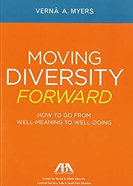 Moving Diversity Forward: How to Go from Well-Meaning to Well-Doing 9781614380061