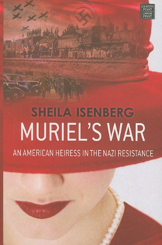 Muriel's War: An American Heiress in the Nazi Resistance 9781611730081