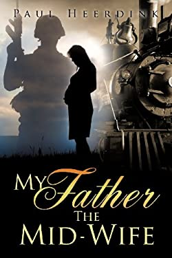 My Father the Mid-Wife 9781619963962