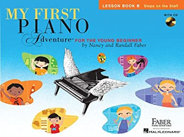 My First Piano Adventure, Lesson Book B: Steps on the Staff: For the Young Beginner [With CD (Audio)] 9781616776213