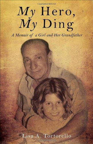 My Hero, My Ding: A Memoir of a Girl and Her Grandfather 9781616639945