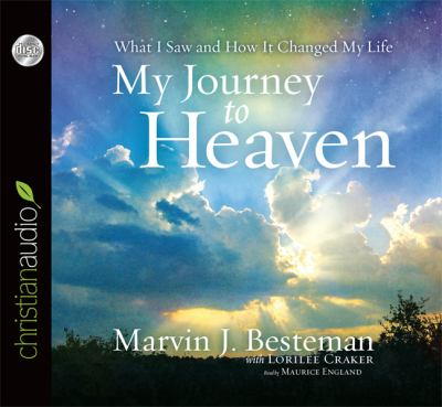 My Journey to Heaven: What I Saw and How It Changed My Life 9781610455183
