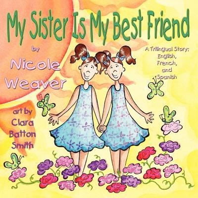 My Sister Is My Best Friend: A Trilingual Story 9781616332099
