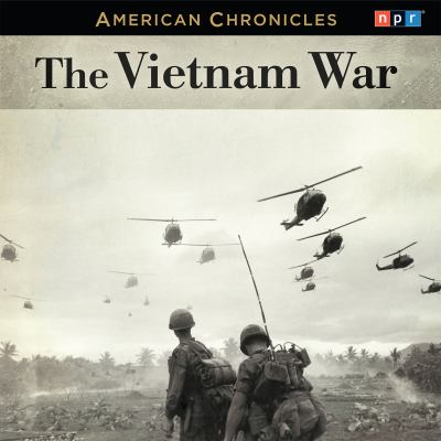 NPR American Chronicles: The Vietnam War 9781611748901