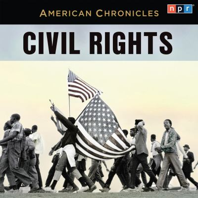 NPR American Chronicles Civil Rights
