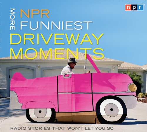 NPR More Funniest Driveway Moments: Radio Stories That Won't Let You Go 9781615730377
