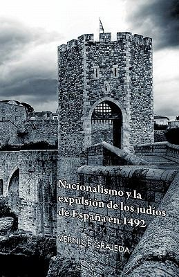 Nacionalismo y la Expulsion de los Judios de Espana en 1492 9781617647468