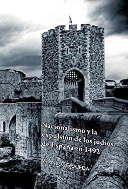 Nacionalismo y la Expulsion de los Judios de Espana en 1492 9781617648700