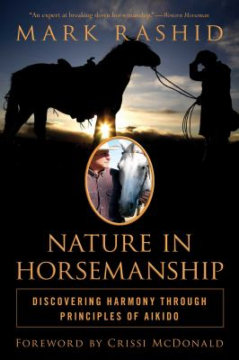 Nature in Horsemanship: Discovering Harmony Through Principles of Aikido 9781616083502