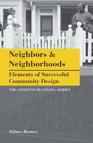 Neighbors & Neighborhoods: Elements of Successful Community Design 9781611900019