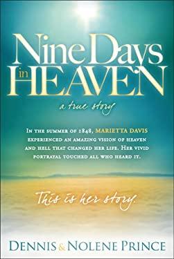 Nine Days in Heaven: A True Story 9781616382087