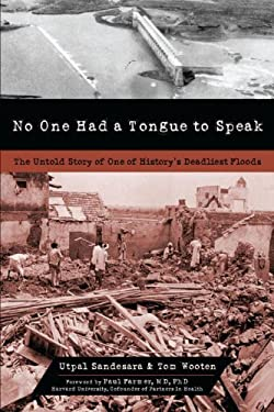 No One Had a Tongue to Speak: The Untold Story of One of History's Deadliest Floods 9781616144319