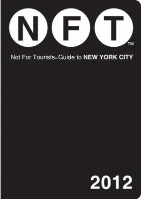 Not for Tourists Guide to New York City [With Map] 9781616085254