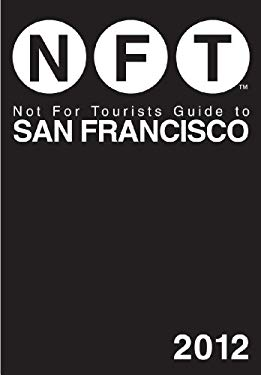 Not for Tourists Guide to San Francisco [With Map] 9781616085315
