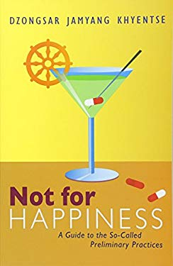 Not for Happiness: A Guide to the So-Called Preliminary Practices 9781611800302