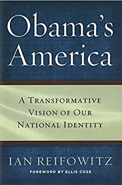 Obama's America: A Transformative Vision of Our National Identity 9781612344720