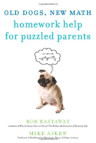 Old Dogs, New Math: Homework Help for Puzzled Parents 9781615190270