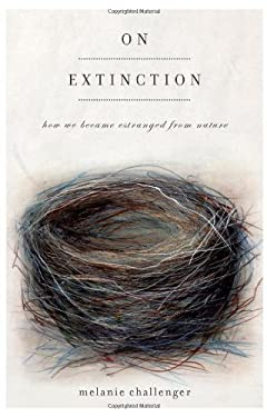 On Extinction: How We Became Estranged from Nature 9781619020184