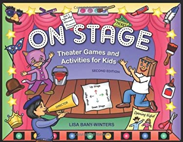 On Stage: Theater Games and Activities for Kids 9781613740736