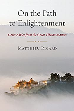 On the Path to Enlightenment: Heart Advice from the Great Tibetan Masters 9781611800395