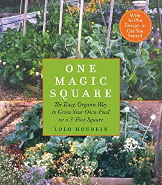 One Magic Square: The Easy, Organic Way to Grow Your Own Food on a 3-Foot Square 9781615190126