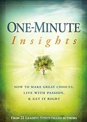 One-Minute Insights: How to Make Great Choices, Live with Passion, & Get It Right