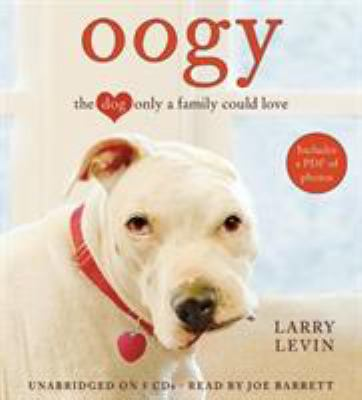 Oogy: The Dog Only a Family Could Love 9781611139266