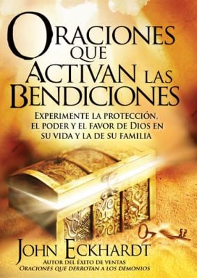 Oraciones Que Activan las Bendiciones = Prayers That Activate Blessings 9781616383169
