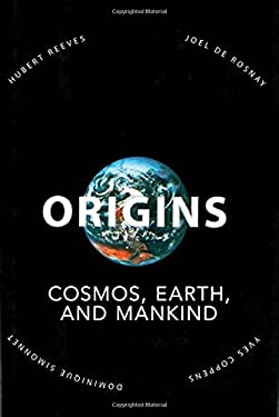 Origins: Cosmos, Earth, and Mankind 9781611455076