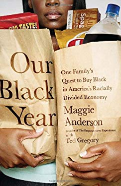 Our Black Year: One Family's Quest to Buy Black in America's Racially Divided Economy 9781610390248