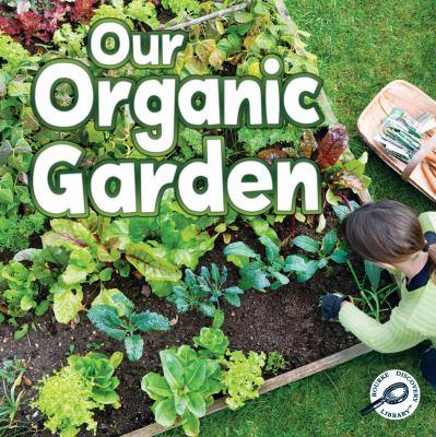 Our Organic Garden 9781617417672