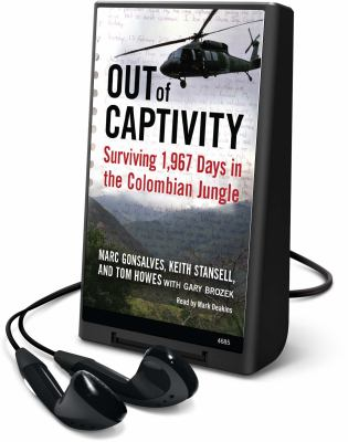 Out of Captivity: Surviving 1,967 Days in the Colombian Jungle [With Earbuds] 9781615455744