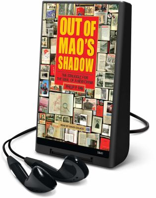 Out of Mao's Shadow: The Struggle for the Soul of a New China [With Headphones]