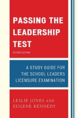 Passing the Leadership Test: Strategies for Success on the Leadership Licensure Exam 9781610487382