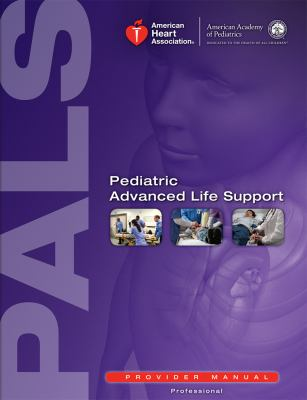 Pediatric Advanced Life Support: Provider Manual 9781616691127