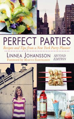 Perfect Parties: Recipes and Tips from a New York Party Planner 9781616088675