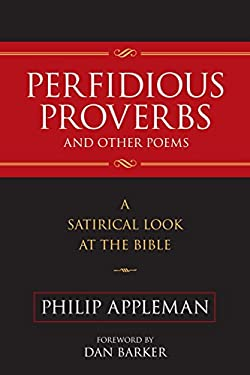 Perfidious Proverbs and Other Poems: A Satirical Look at the Bible 9781616143855