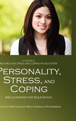 Personality, Stress, and Coping: Implications for Education (Hc) 9781617355240