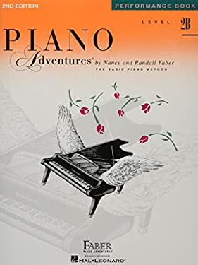 Piano Adventures, Level 2B, Performance Book 9781616770860
