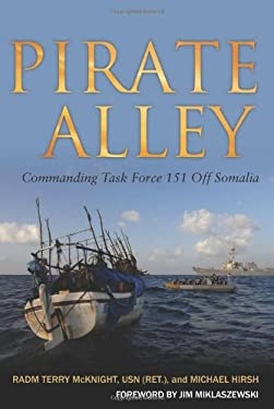 Pirate Alley: Commanding Task Force 151 Off Somalia 9781612511344