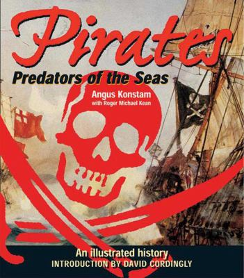 Pirates: Predators of the Sea: An Illustrated History 9781616082703