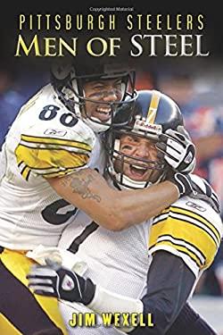 Pittsburgh Steelers: Men of Steel 9781613210475