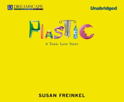 Plastic: A Toxic Love Story 9781611200256