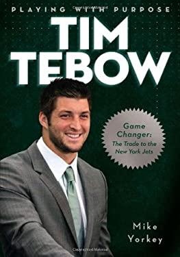 Tim Tebow: Game Changer: The Trade to the New York Jets 9781616269432
