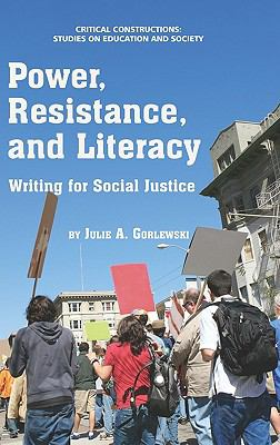 Power, Resistance, and Literacy: Writing for Social Justice (Hc) 9781617354069