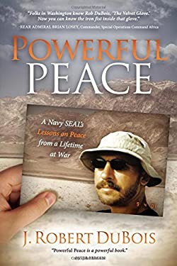 Powerful Peace: A Navy Seal's Lessons on Peace from a Lifetime at War 9781614481881