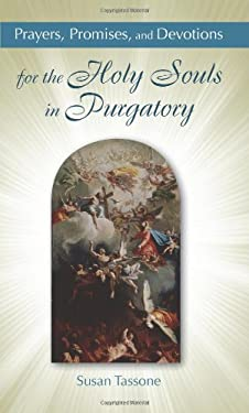 Prayers, Promises, and Devotions for the Holy Souls in Purgatory 9781612785561
