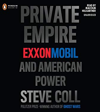 Private Empire: ExxonMobil and American Power 9781611760729