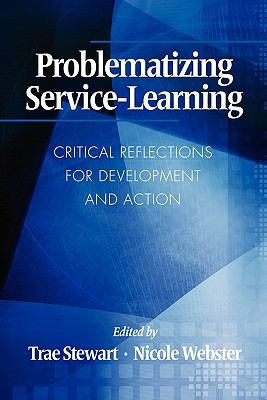 Problematizing Service-Learning: Critical Reflections for Development and Action 9781617352096
