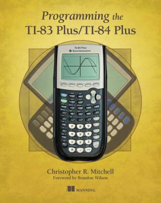 Programming the Ti-83+/84+ 9781617290770